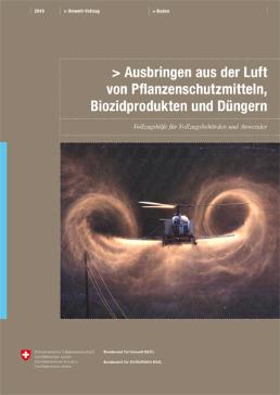 Cover Ausbringen aus der Luft von Pflanzenschutzmitteln, Biozidprodukten und Düngern