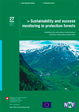 Cover Sustainability and success monitoring in protection forests. Guidelines for silvicultural interventions in forests with protective functions. 2007. 55 p.