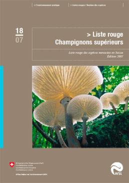 Liste Rouge des espèces menacées en Suisse: Champignons supérieurs